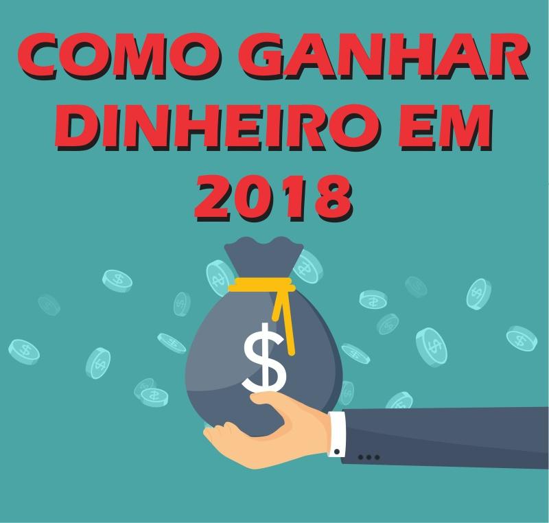 Como Ganhar Dinheiro Online em 2018 - Dicas Grátis